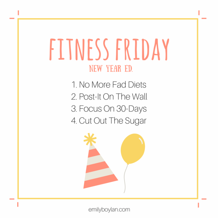 Fitness Friday - New Year Edition - emilyboylan.com