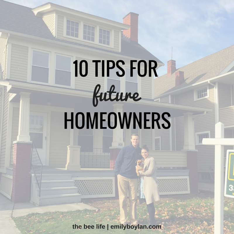 10 tips for future homeowners - the bee life