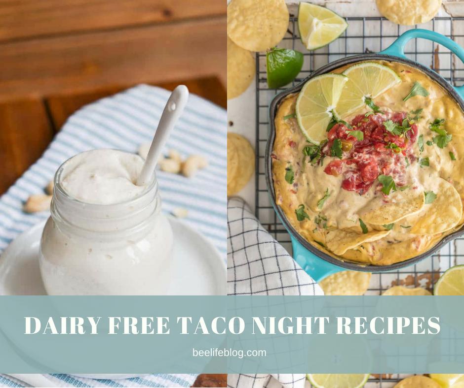 Dairy Free Taco Night - bee life blog